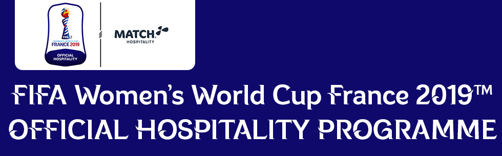 FIFA Women's Wold Cup France 2019™ OFFICIAL HOSPITALITY PROGRAMME